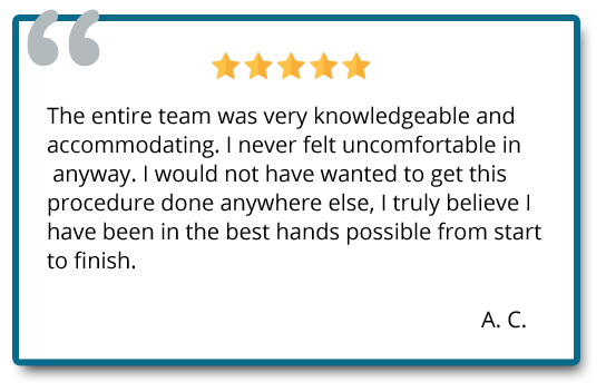 The enitre team was very knowledgeable and accommodating, I never felt uncomfortable in any way. Reviewer: A.C.
